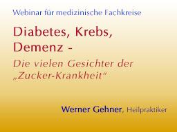 """Webinar: Diabetes, Krebs, Demenz - Die vielen Gesichter der """"Zucker-Krankheit"""""""