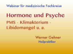 Webinar: Hormone und Psyche: PMS, Klimakterium, Libidomangel u.a.