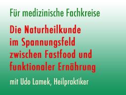 Webinar: Die Naturheilkunde im Spannungsfeld zwischen Fastfood und funktionaler Ernährung