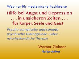Webinar: Hilfe bei Angst und Depression         . . . in unsicheren Zeiten . .