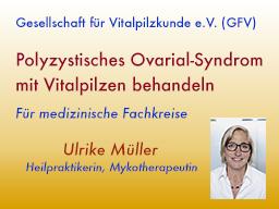 Webinar: Polyzystisches Ovarial-Syndrom mit Vitalpilzen behandeln