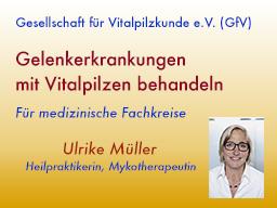 Webinar: Gelenkerkrankungen mit Vitalpilzen behandeln