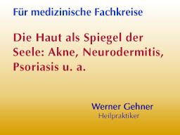 Webinar: Die Haut als Spiegel der Seele: Akne, Neurodermitis, Psoriasis u. a.