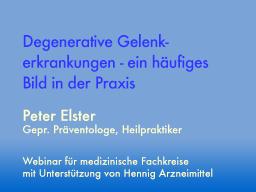 Webinar: Degenerative Gelenkerkrankungen - ein häufiges Bild in der Praxis