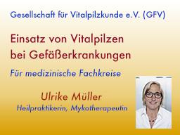 Webinar: Einsatz von Vitalpilzen bei Gefäßerkrankungen